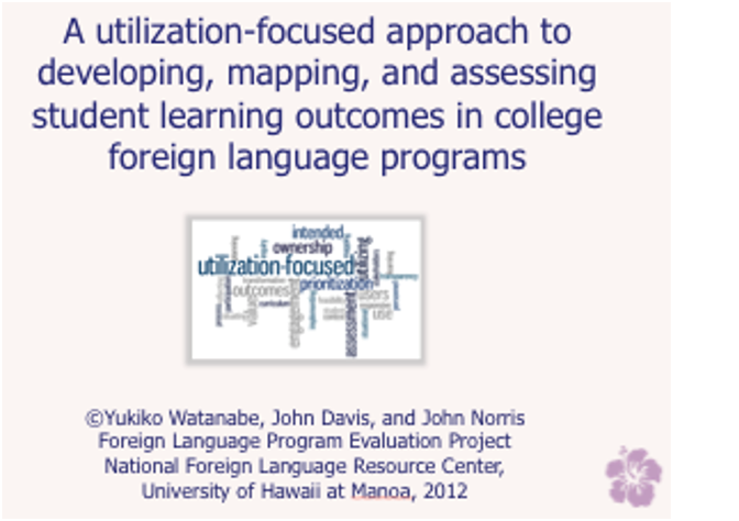 Cover page for A utilization-focused approach to developing, mapping, and assessing student learning outcomes in college foreign language programs