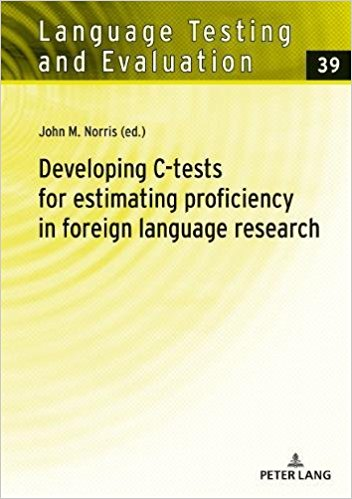 Cover of Developing C-tests for estimating proficiency in foreign language research