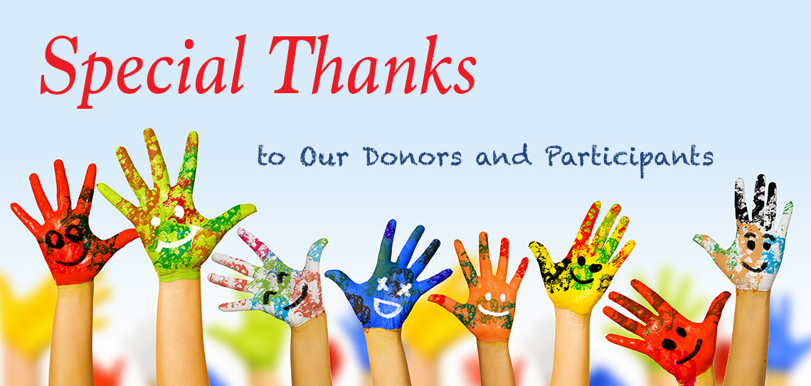 Special Thanks to our Donors and Participants.