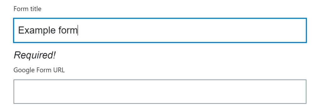 A user is filling out a Google Form block in WordPress. The user is writing in a Form Title and a Google Form URL